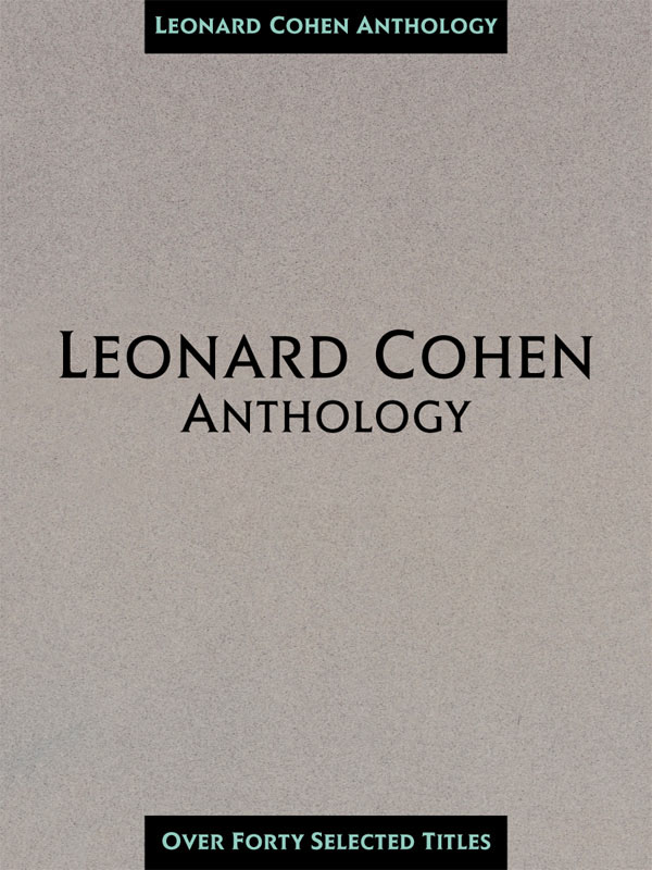 Leonard Cohen: Anthology piano/vocal/guitar