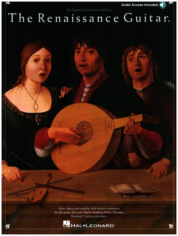 The Renaissance Guitar (+CD): Solos duets and songs by 16th century