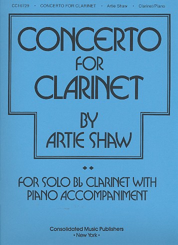 Shaw, Artie (Arthur Jacob Arshawsky) - Concerto for clarinet : for solo
