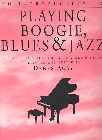 An Introduction to playing Boogie, Blues and Jazz: first repertory for early-grade