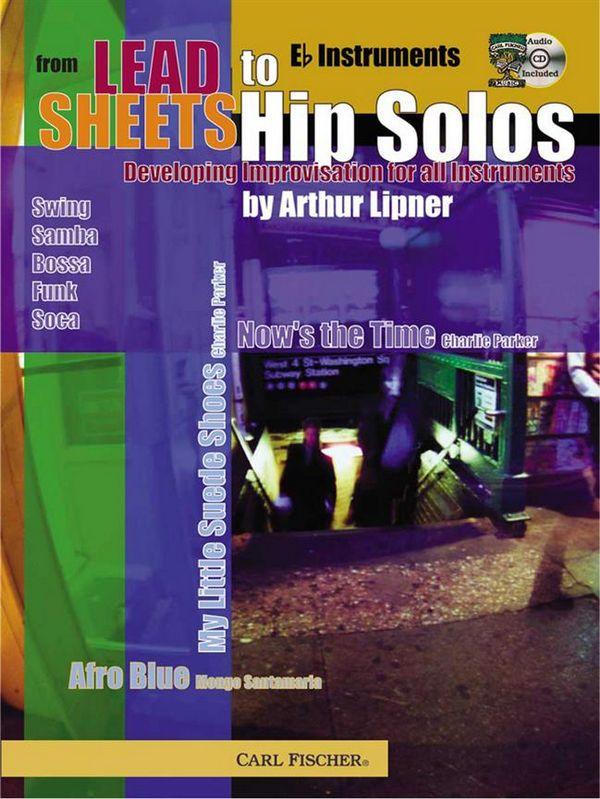 From Lead Sheets to Hip Solos (+CD): for eb instruments