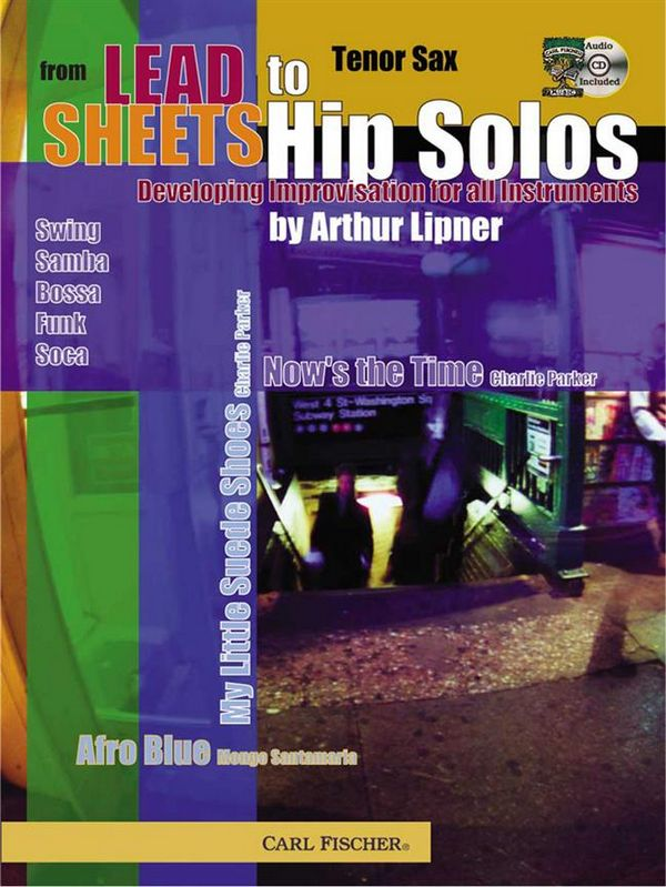 From Lead Sheets to Hip Solos (+CD): for tenor saxophone