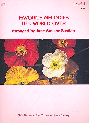 Bastien, James - Favorite Melodies the World over vol.1 :
