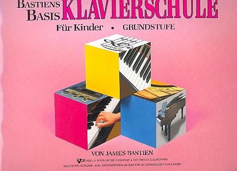 Bastiens Basis Klavierschule für Kinder: Grundstufe