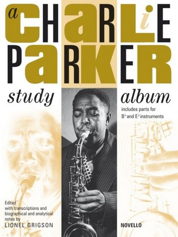 A Charlie Parker Studie Album Songbook for B and Es Instruments