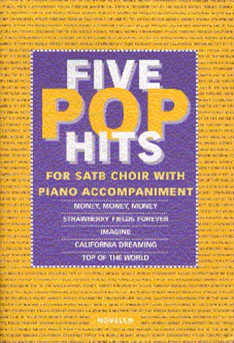 5 Pop Hits: for mixed chorus and piano, score