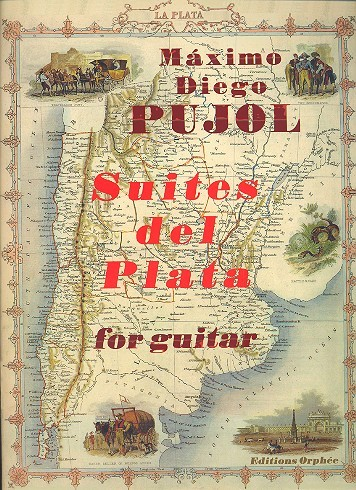 Pujol, Máximo Diego - Suites del Plata : for guitar
