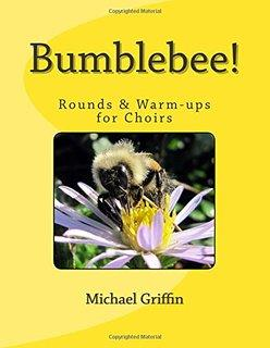 Bumblebee - Rounds and Warm-ups: chorus