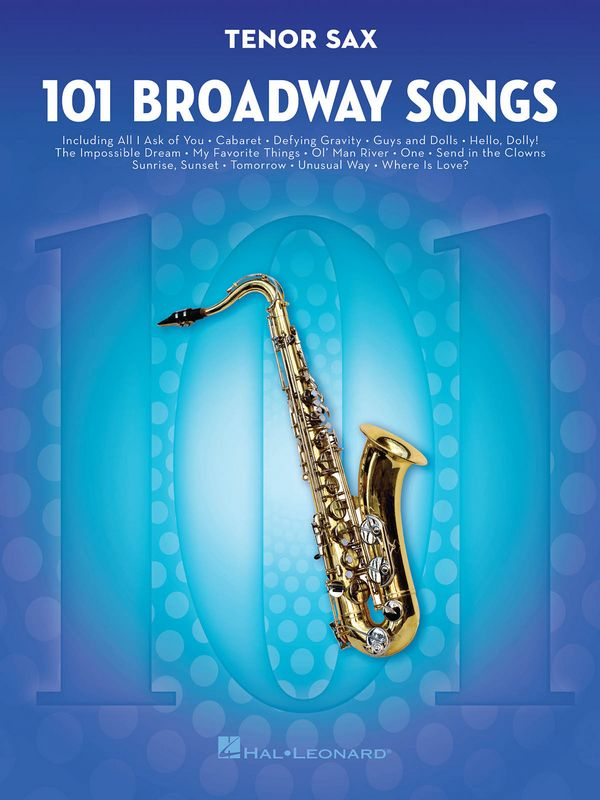 101 Broadway Songs: for tenor saxophone
