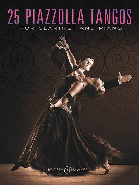 25 Piazzolla Tangos: für Klarinette und Klavier