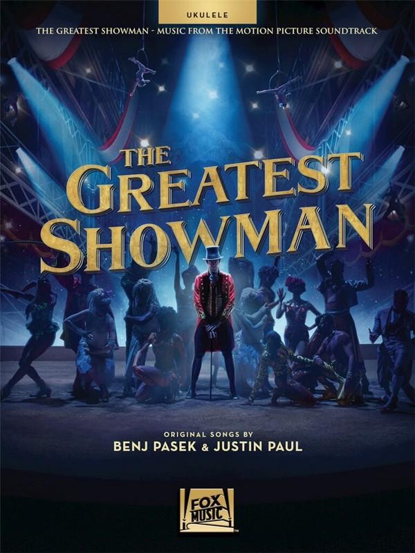 The greatest Showman (Film): for ukulele (melody line/lyrics/chords)
