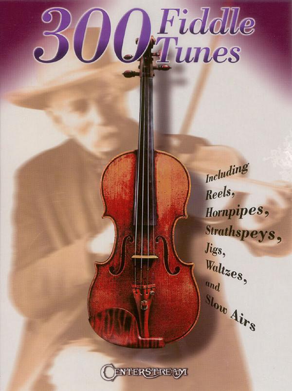 300 Fiddle Tunes: for violin