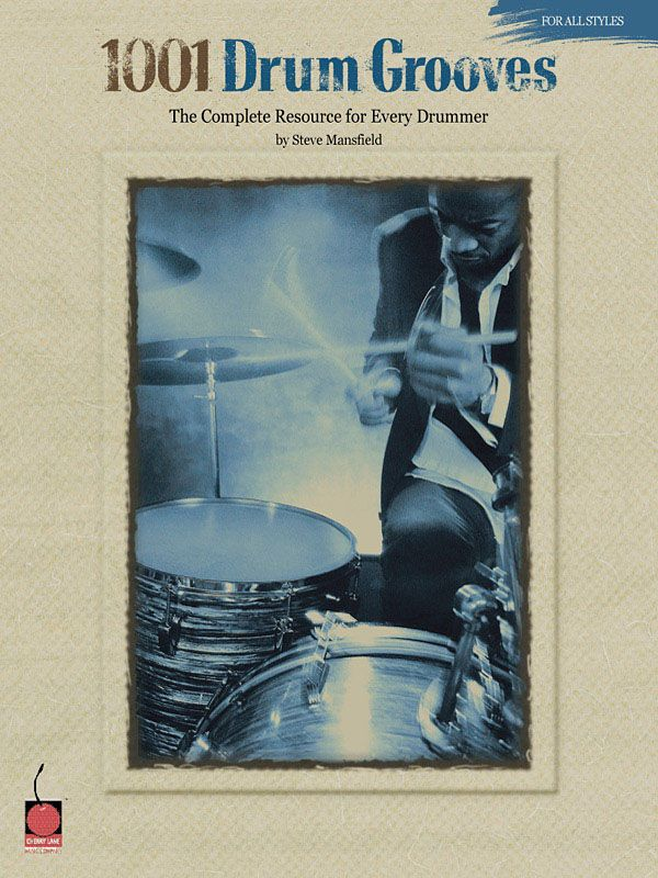 1001 drum grooves complete resource for ev every drummer