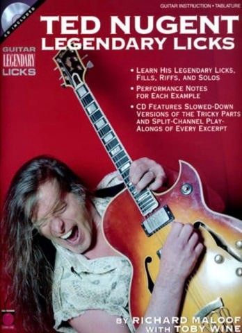 Ted Nugent legendary guitar licks (+CD): for guitar
