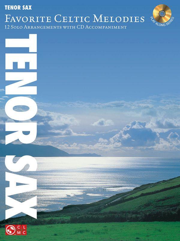 Favorite Celtic Melodies (+CD): for tenor saxophone