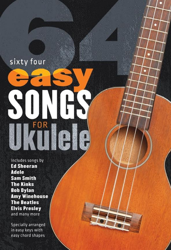 64 easy Songs for Ukulele: Songbook lyrics/ukulele chords/strumming patterns