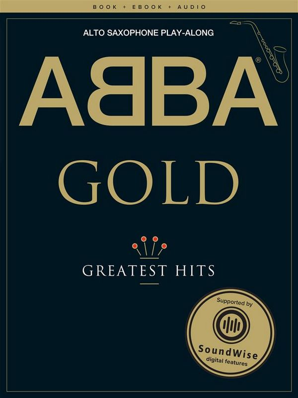 ABBA - Gold (+Audio Access+eBook): for alto saxophone