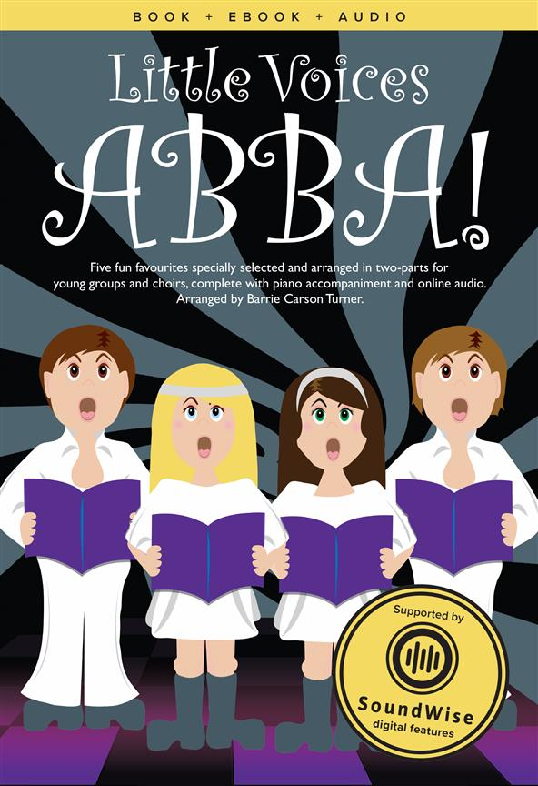 Little Voices - Abba (+Soundwise): for young chorus and piano