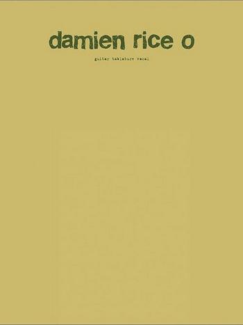 - Damien Rice : O