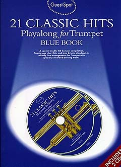 21 Classic Hits (+CD): for trumpet Guest Spot Playalong