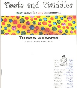 Toots and Twiddles Tunes Allsorts: for any instrument