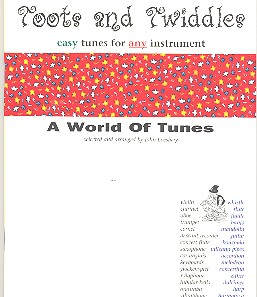 Toots and Twiddles A World of Tunes: for any instrument