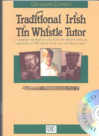 Traditional Irish Tin Whistle Tutor (+CD): a complete Method for the Irish Tin Whistle with an appendix
