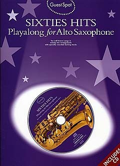 Sixties Hits (+CD): for alto saxophone Guest Spot Playalong