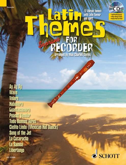 Latin Themes (+CD): für Sopranblockflöte (Klavierbegleitung als PDF zum Ausdrucken)