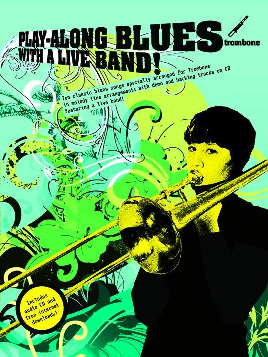 Playalong Blues with a Live Band (+CD): for trombone
