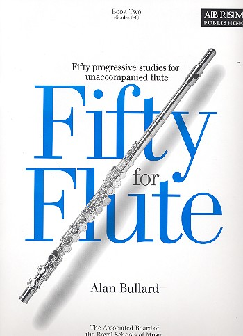 Bullard, Alan - 50 for Flute vol.2 (Grades 6-8) :