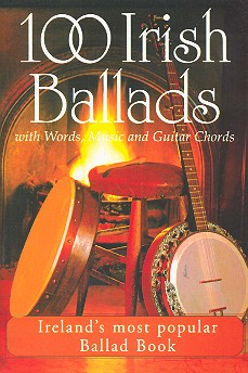 100 Irish Ballads Vol.1: Songbook with Words/Music/Guitar Chords