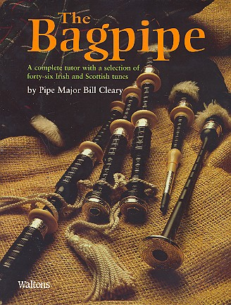 The Bagpipe: A complete Tutor with a Selection of 46 Irish and Scottish