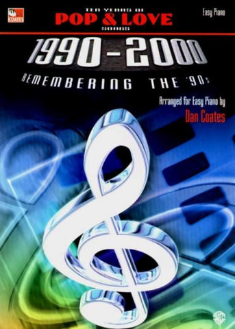 10 Years of Pop and Love Songs 1990-2000: for easy piano
