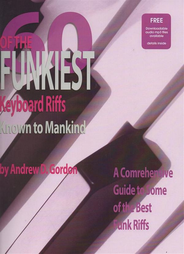 60 of the funkiest Keyboard Riffs (+CD): for piano/keyboard