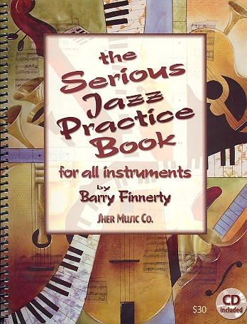 The serious Jazz Practice Book: for all instruments