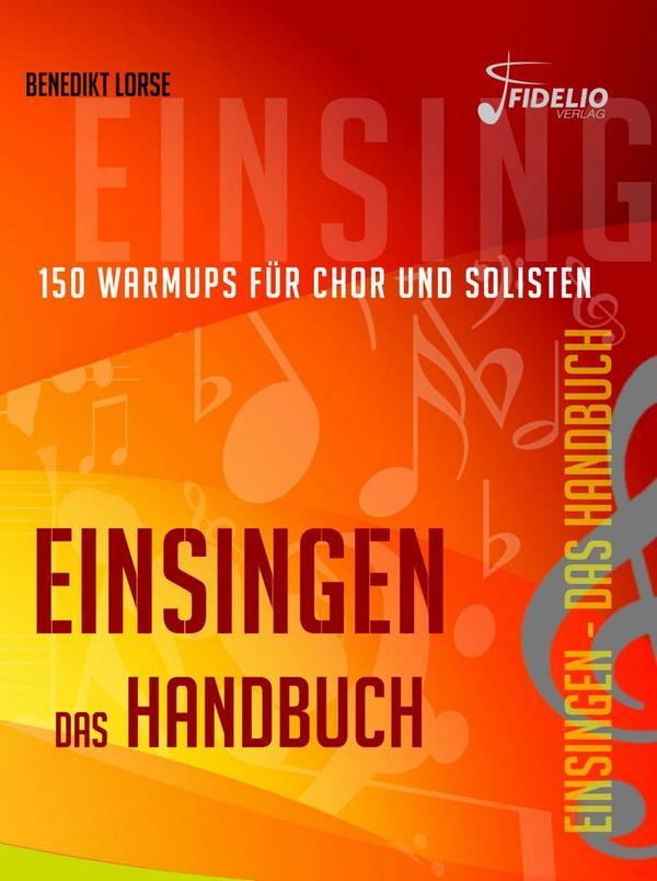 Einsingen - das Handbuch: für Chor und Solisten