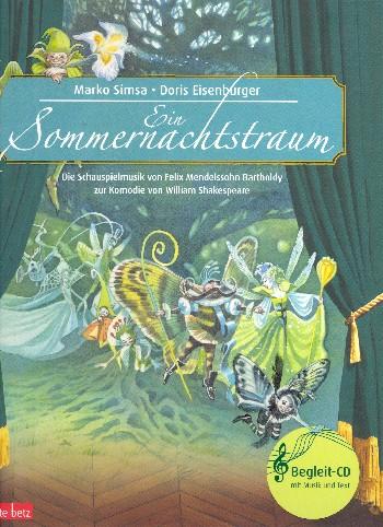 Simsa, Marko - Ein Sommernachtstraum (+CD) : Die Schauspielmusik von Felix