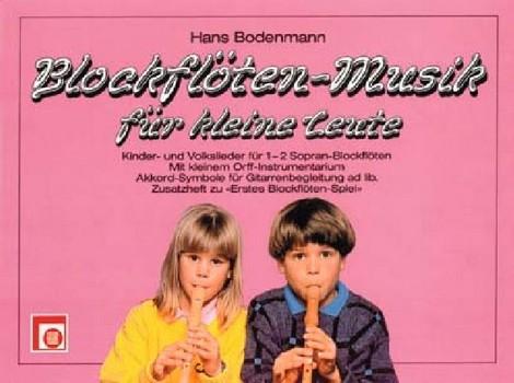 Blockflöten-Musik für kleine Leute: für 1-2 Sopranblockflöten