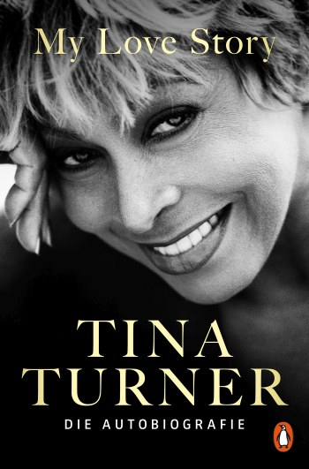 Turner, Tina - My Love Story : Die Autobiographie