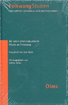 40 Jahre elektroakustische Musik an Folkwang: Festschrift für Dirk Reith