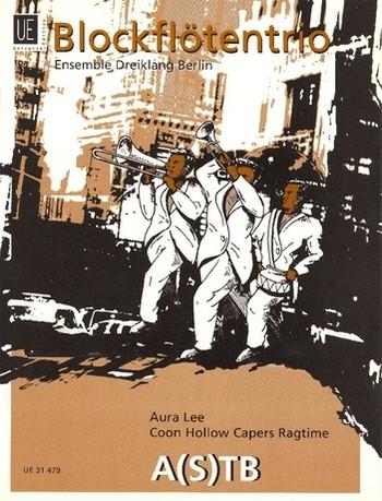 Aura Lee  und  Coon Hollow Capers Ragtime: für 3 Blockflöten