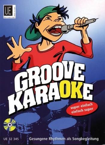 Groove Karaoke (+CD): gesungene Rhythmen als Songbegleitung