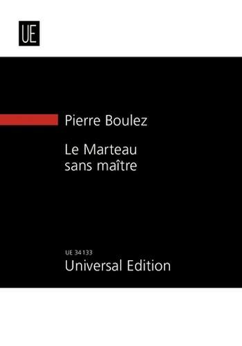 Boulez, Pierre - Le marteau sans maitre : für Alt und