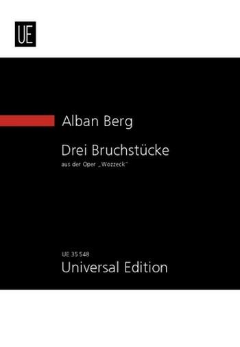 3 Bruchstücke aus der Oper Wozzeck: für Sopran und Orchester (Kinderchor ad lib)