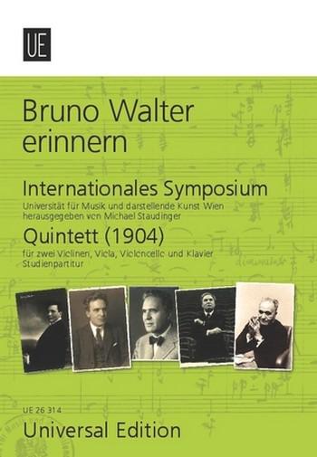 Bruno Walter erinnern: Internationales Symposium 2012 und Studienpartitur zum Quintett für Klavier,
