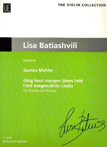 Mahler, Gustav - Ging heut morgen übers Feld :