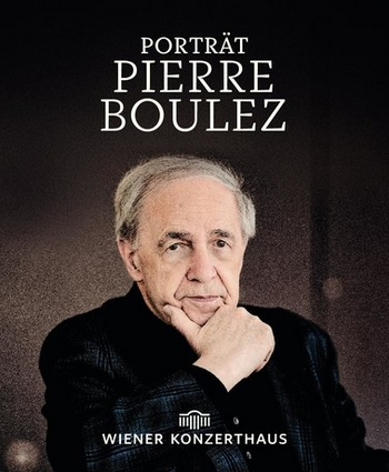 Porträt Pierre Boulez : Ein Programmbuch zur gleichnamigen Konzertreihe - Vollanzeige.