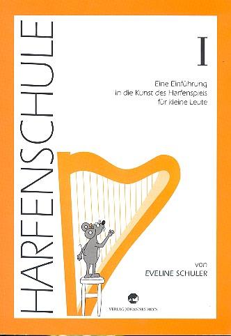Harfenschule Band 1: Eine Einführung in die Kunst des Harfenspiels für kleine Leute