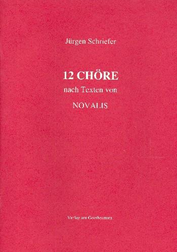 12 Chöre: für gem Chor a cappella nach Texten von Novalis
